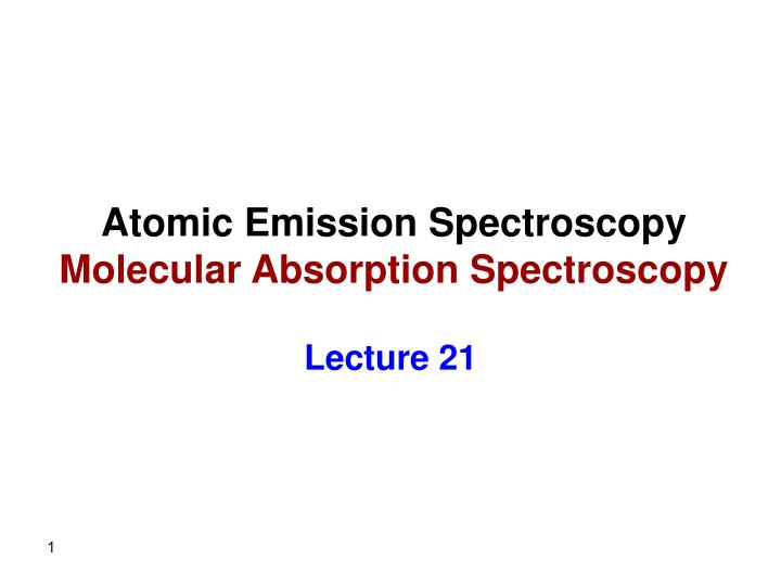 atomic emission spectroscopy molecular absorption spectroscopy n.