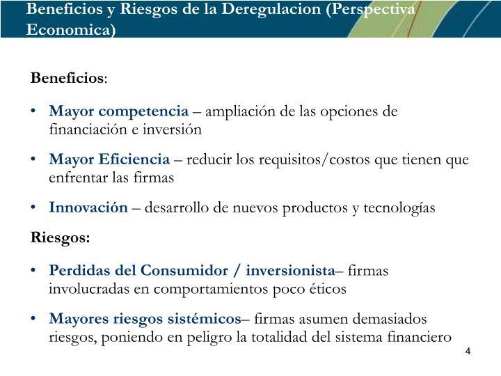 Beneficios y Riesgos de la Deregulacion (Perspectiva Economica)