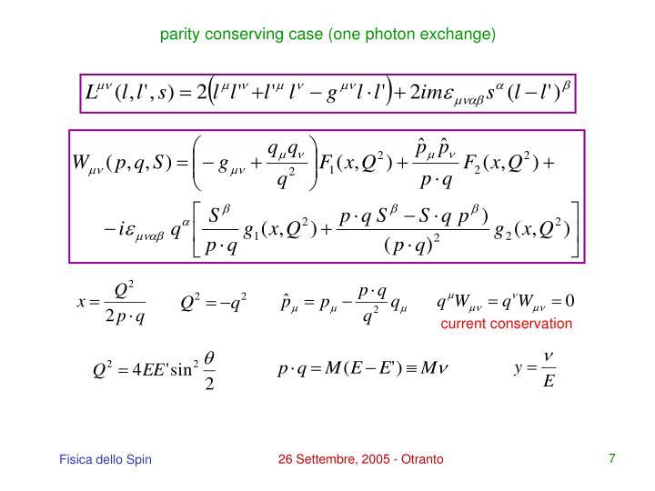 parity conserving case (one photon exchange)