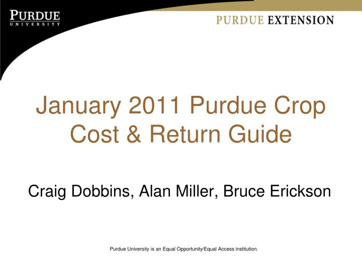 Ppt january 2011 purdue crop cost amp return guide powerpoint january 2011 purdue crop cost return guide toneelgroepblik Image collections