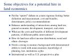 some objectives for a potential hire in land economics