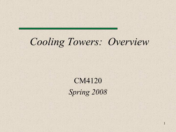 PPT - Cooling Towers: Overview PowerPoint Presentation - ID:2974016