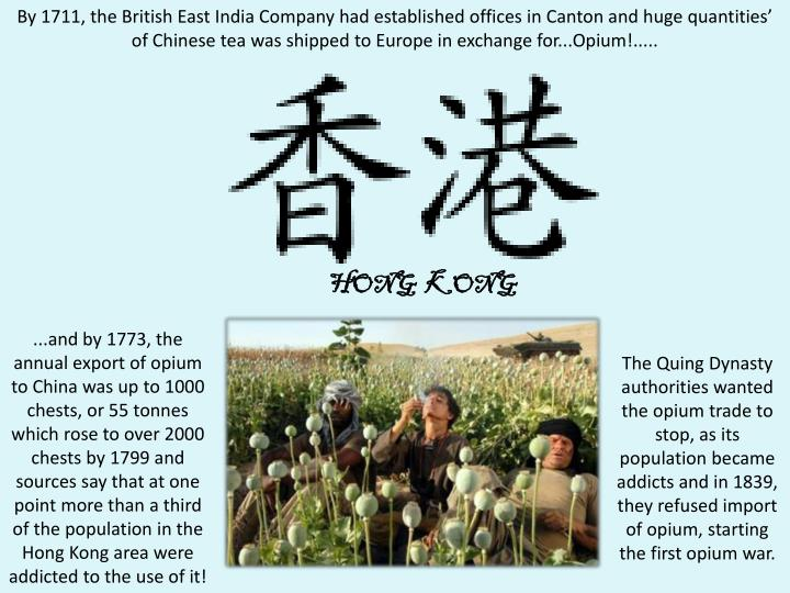 By 1711, the British East India Company had established offices in Canton and huge quantities' of ...