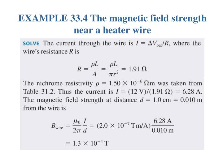 EXAMPLE 33.4 The magnetic field strength near a heater wire