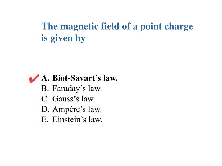 The magnetic field of a point charge