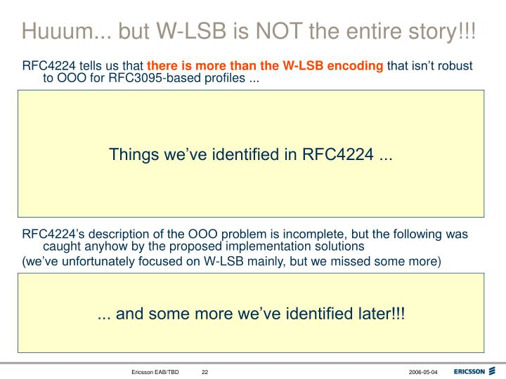 Huuum... but W-LSB is NOT the entire story!!!