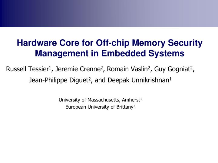 Hardware core for off chip memory security management in embedded systems