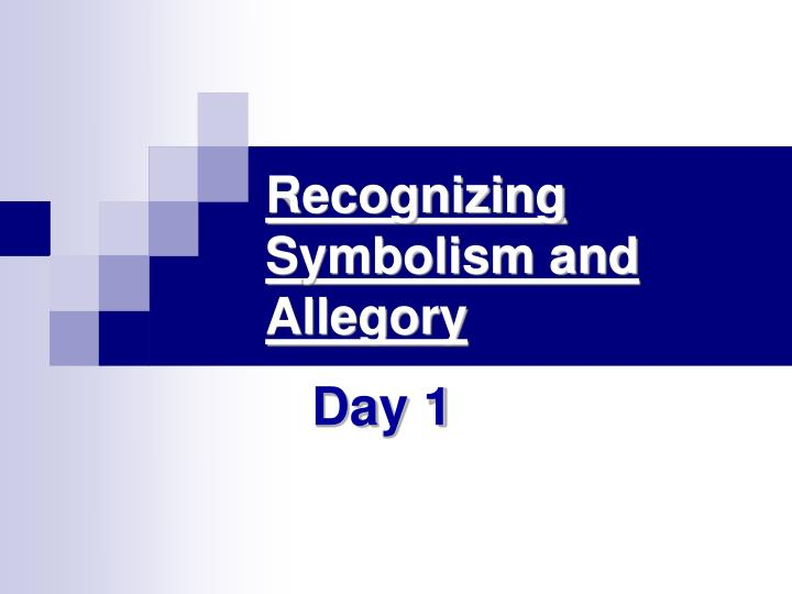 Ppt Recognizing Symbolism And Allegory Powerpoint Presentation