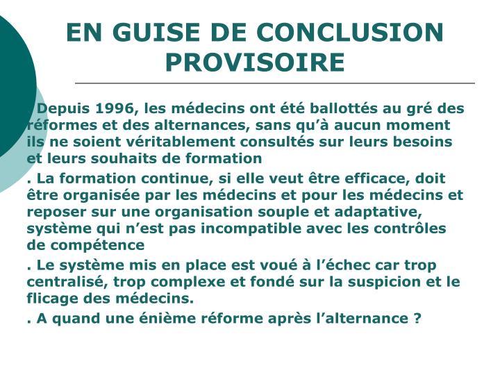 EN GUISE DE CONCLUSION PROVISOIRE