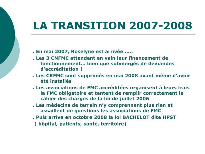 LA TRANSITION 2007-2008