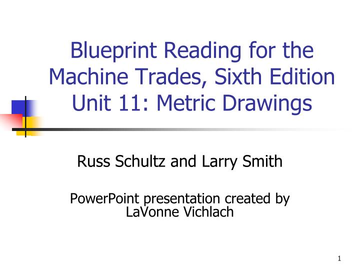 blueprint reading for the machine trades sixth edition unit 11 metric drawings n.