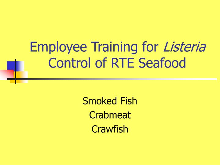 employee training for listeria control of rte seafood n.