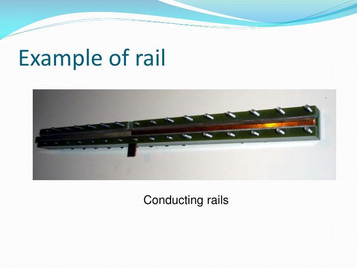 Example of rail