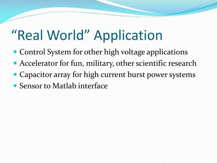 """Real World"" Application"
