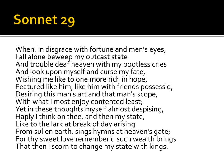 an explication of shakespeares sonnet 29 Go to the sonnet directory the object of this little book is to persuade literary men and the general public to take an interest in shake-spears sonnets.