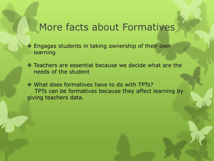 More facts about Formatives