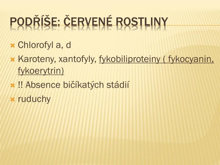 Chlorofyl a, d