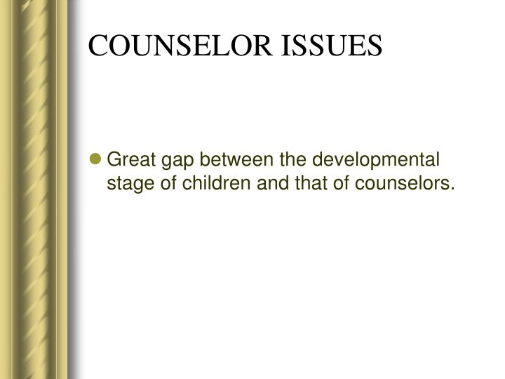 COUNSELOR ISSUES