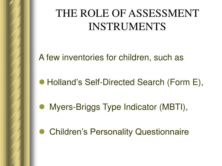 THE ROLE OF ASSESSMENT INSTRUMENTS