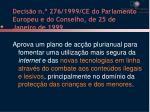 decis o n 276 1999 ce do parlamento europeu e do conselho de 25 de janeiro de 1999