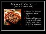 la matelote d anguilles eels in red wine stew