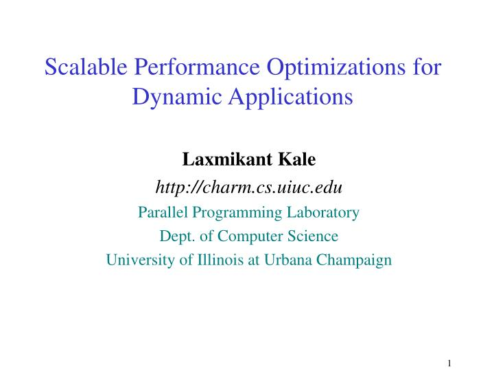 scalable performance optimizations for dynamic applications n.