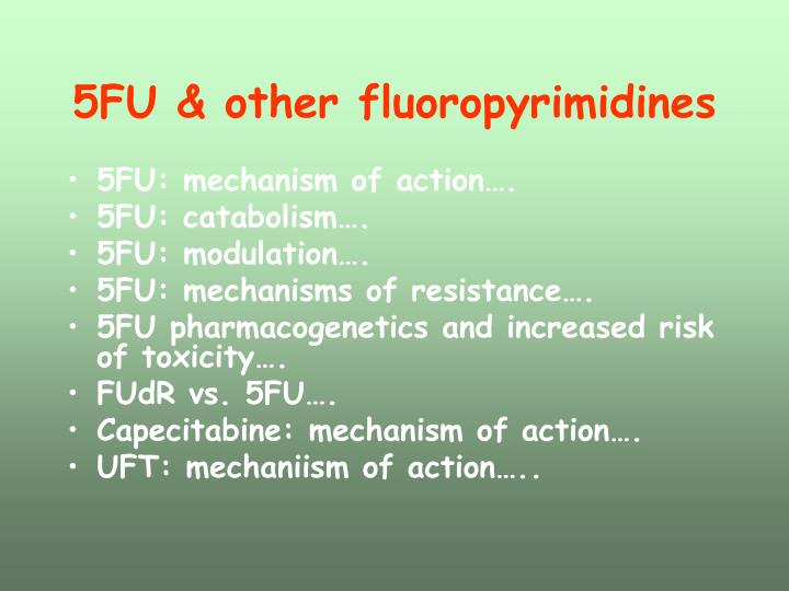 5FU & other fluoropyrimidines