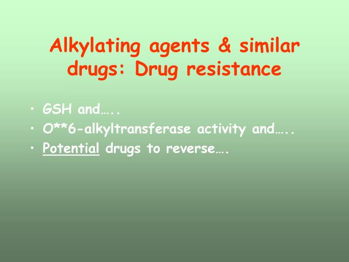 Alkylating agents & similar drugs: Drug resistance