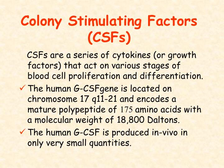 Colony Stimulating Factors (CSFs)