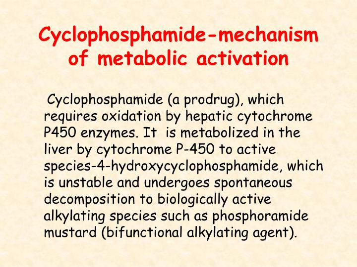 Cyclophosphamide-mechanism of metabolic activation