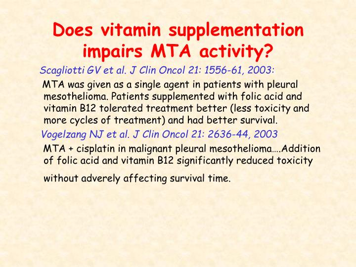 Does vitamin supplementation impairs MTA activity?