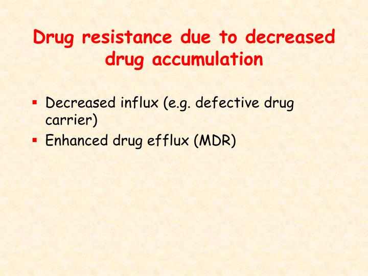 Drug resistance due to decreased drug accumulation