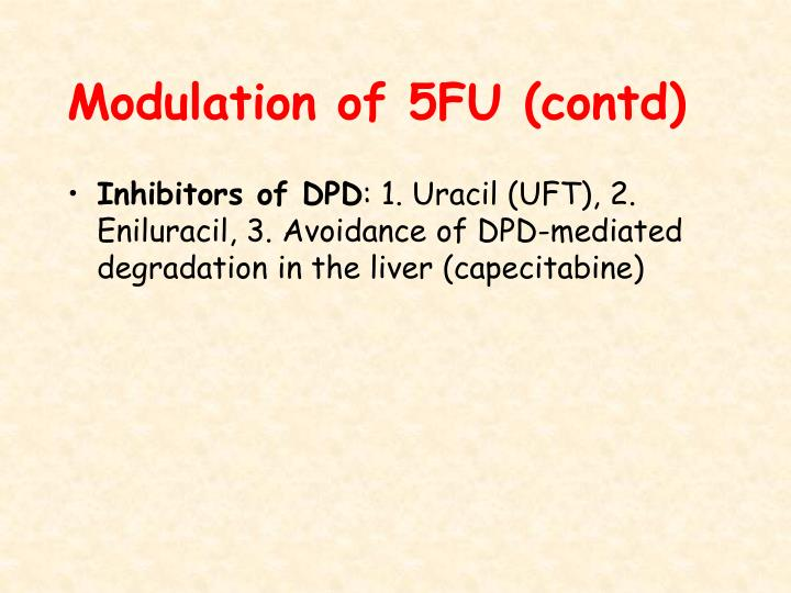 Modulation of 5FU (contd)