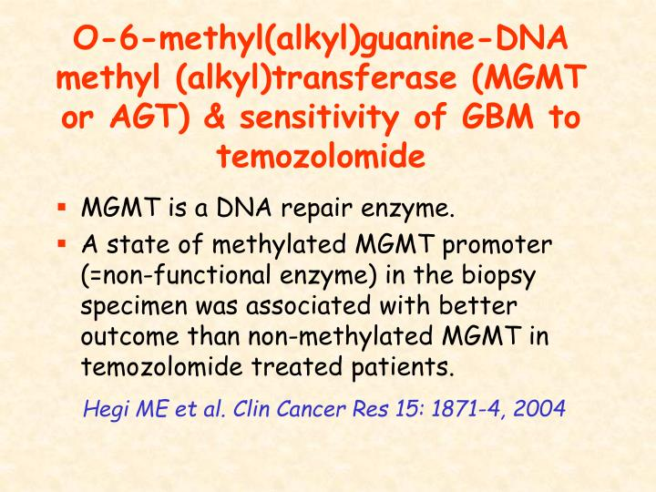 O-6-methyl(alkyl)guanine-DNA methyl (alkyl)transferase (MGMT or AGT) & sensitivity of GBM to temozolomide