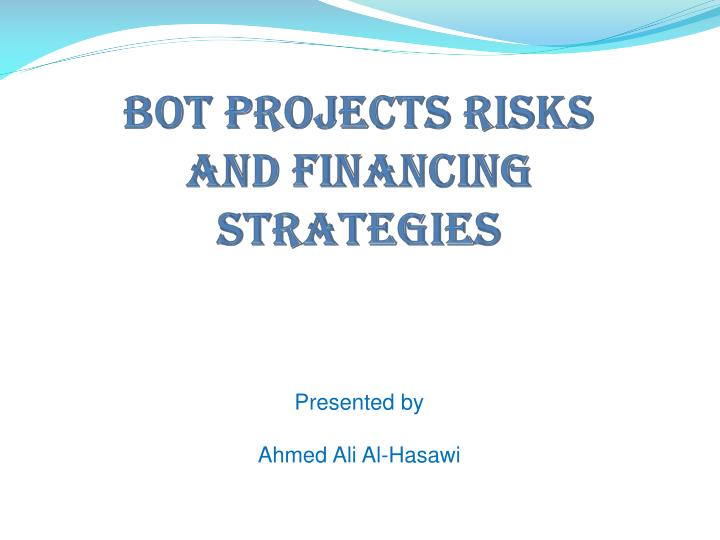 bot projects risks and financing strategies n.