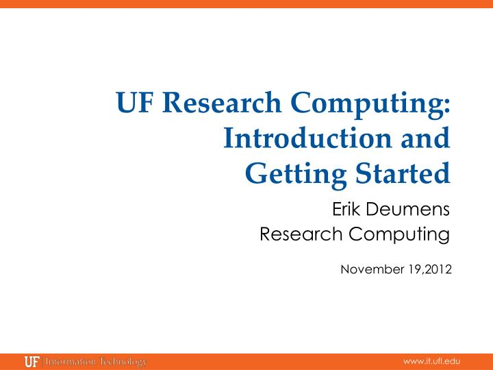Uf research computing introduction and getting started