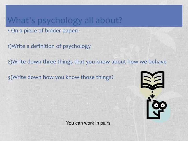 What's psychology all about?