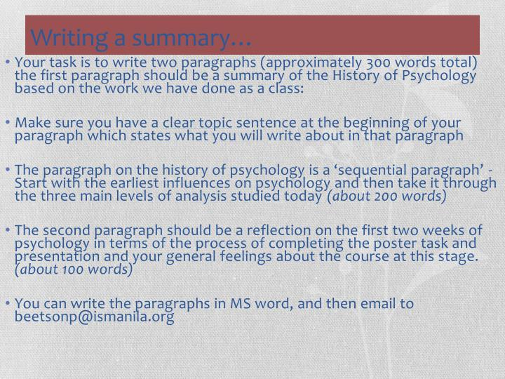 Your task is to write two paragraphs (approximately 300 words total) the first paragraph should be a summary of the History of Psychology based on the work we have done as a class: