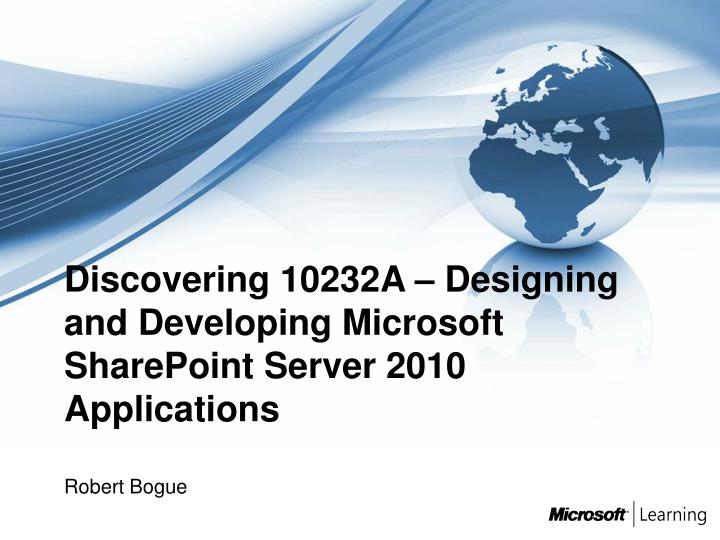 discovering 10232a designing and developing microsoft sharepoint server 2010 applications n.