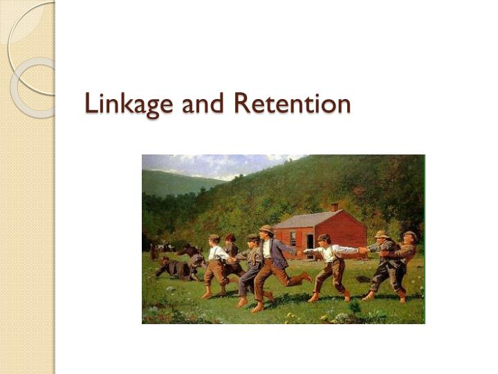 Linkage and retention