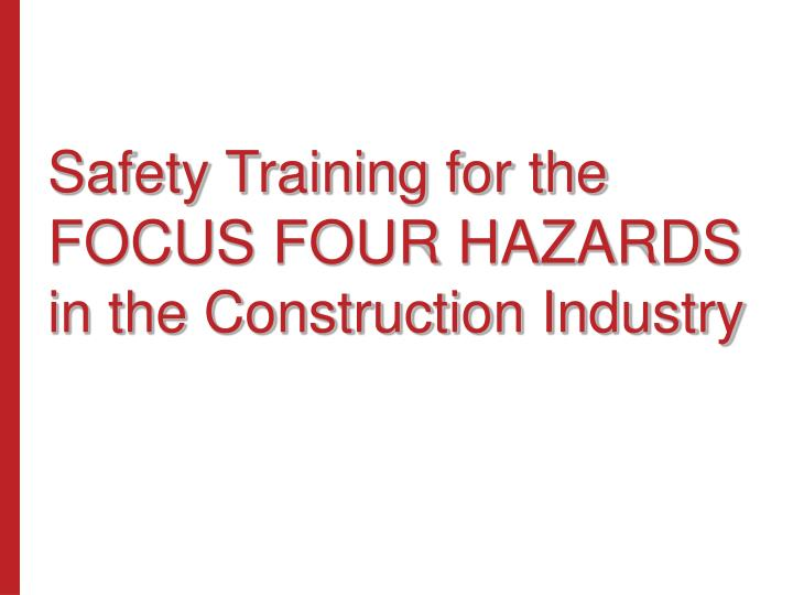 safety training for the focus four hazards in the construction industry n.