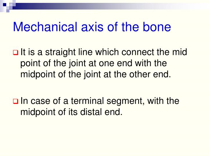 Mechanical axis of the bone