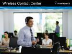 wireless contact center