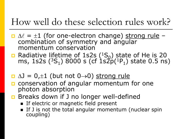How well do these selection rules work?