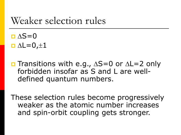 Weaker selection rules