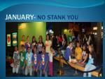 january no stank you