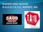 wapato high school s a d d t a t u wapato wa