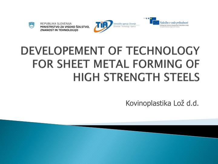 Developement of technology for sheet metal forming of high strength steels
