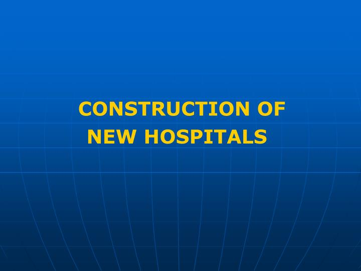 CONSTRUCTION OF