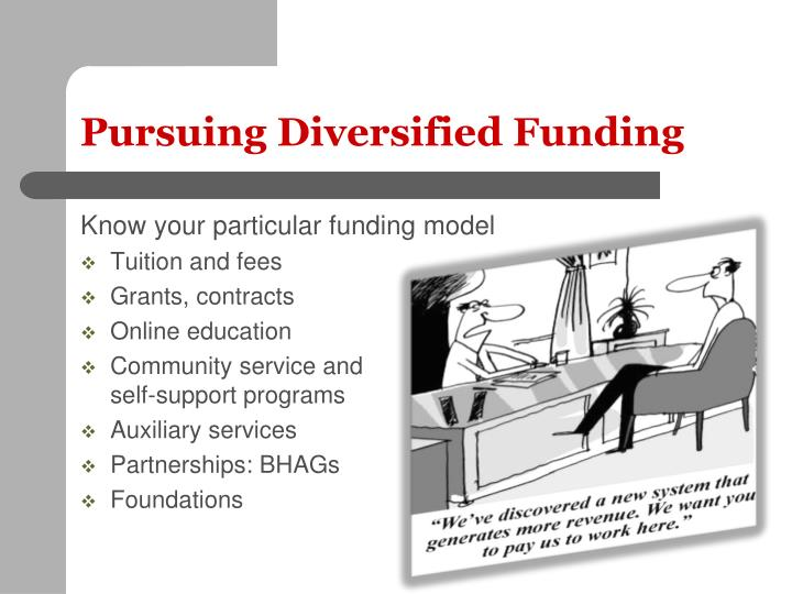 Pursuing Diversified Funding